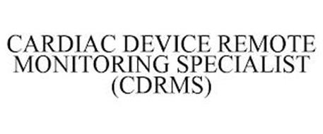 CARDIAC DEVICE REMOTE MONITORING SPECIALIST (CDRMS)