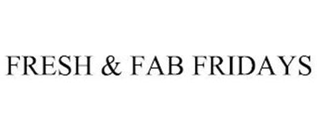 FRESH & FAB FRIDAYS