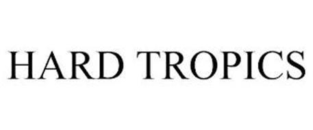 HARD TROPICS