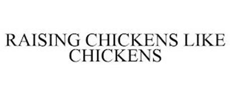 RAISING CHICKENS LIKE CHICKENS
