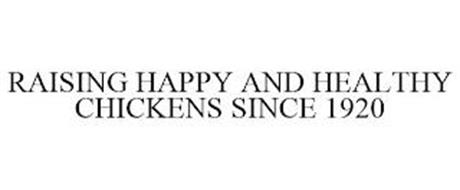 RAISING HAPPY AND HEALTHY CHICKENS SINCE 1920