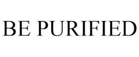 BE PURIFIED