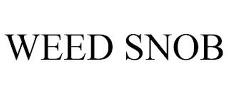 WEED SNOB