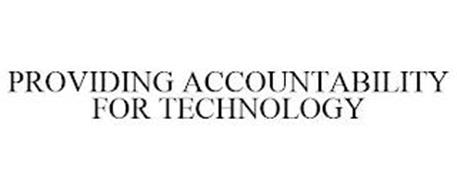 PROVIDING ACCOUNTABILITY FOR TECHNOLOGY