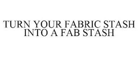TURN YOUR FABRIC STASH INTO A FAB STASH