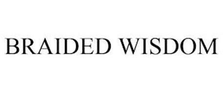 BRAIDED WISDOM