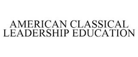 AMERICAN CLASSICAL LEADERSHIP EDUCATION
