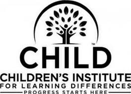 CHILD CHILDREN'S INSTITUTE FOR LEARNING DIFFERENCES PROGRESS STARTS HERE