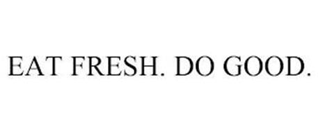 EAT FRESH. DO GOOD.