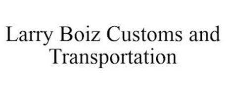 LARRY BOIZ CUSTOMS AND TRANSPORTATION