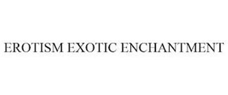 EROTISM EXOTIC ENCHANTMENT