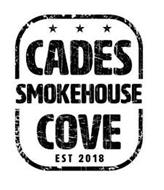 CADES COVE SMOKEHOUSE EST 2018