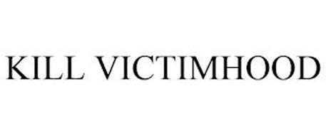 KILL VICTIMHOOD