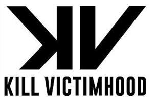 K V KILL VICTIMHOOD
