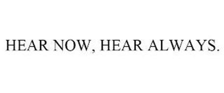 HEAR NOW, HEAR ALWAYS.
