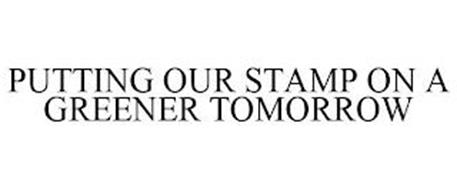 PUTTING OUR STAMP ON A GREENER TOMORROW