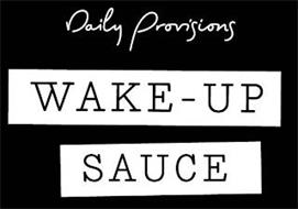 DAILY PROVISIONS WAKE-UP SAUCE