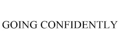 GOING CONFIDENTLY