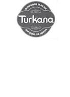 WE DISTRIBUTE ONLY THE BEST FOOD TURKANA INTERNATIONAL FOOD IMPORTERS