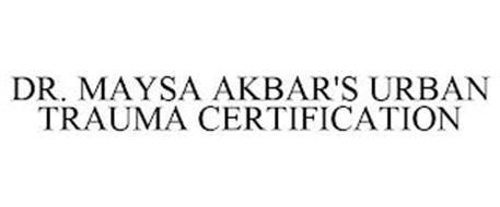 DR. MAYSA AKBAR'S URBAN TRAUMA CERTIFICATION