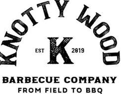 KNOTTY WOOD BARBEQUE COMPANY FROM FIELD TO BBQ EST 2019