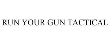 RUN YOUR GUN TACTICAL