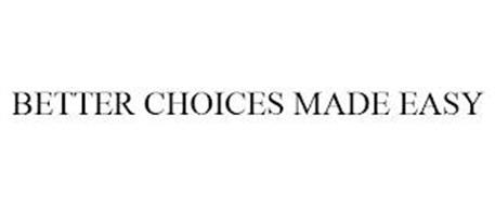 BETTER CHOICES MADE EASY