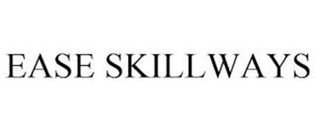 EASE SKILLWAYS