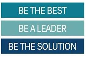 BE THE BEST BE A LEADER BE THE SOLUTION