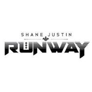 SHANE JUSTIN RUNWAY