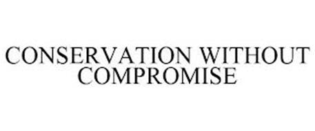 CONSERVATION WITHOUT COMPROMISE