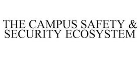 THE CAMPUS SAFETY & SECURITY ECOSYSTEM