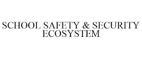 SCHOOL SAFETY & SECURITY ECOSYSTEM