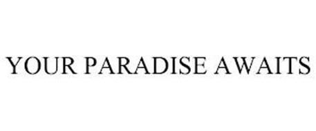 YOUR PARADISE AWAITS