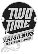TWO TIME VAMANOS MEXICAN LAGER