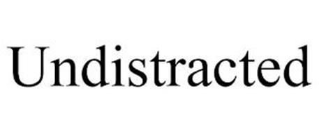 UNDISTRACTED