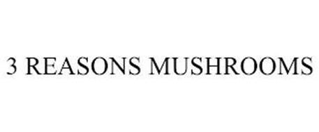 3 REASONS MUSHROOMS