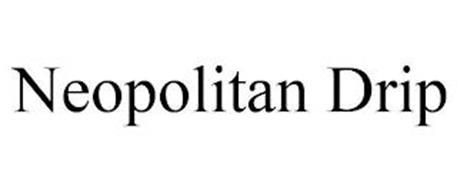 NEOPOLITAN DRIP