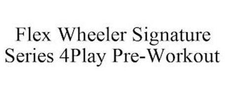 FLEX WHEELER SIGNATURE SERIES 4PLAY PRE-WORKOUT