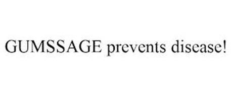 GUMSSAGE PREVENTS DISEASE!