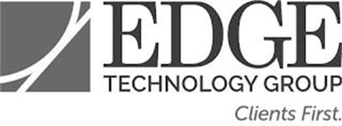 EDGE TECHNOLOGY GROUP CLIENTS FIRST.