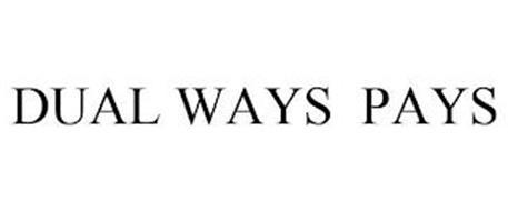DUAL WAYS PAYS