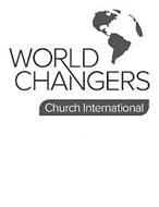 WORLD CHANGERS CHURCH INTERNATIONAL