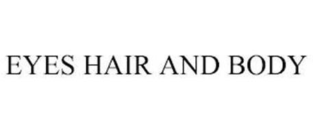 EYES HAIR AND BODY