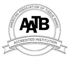 AMERICAN ASSOCIATION OF TISSUE BANKS, AATB, ACCREDITED INSTITUTION