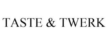 TASTE & TWERK