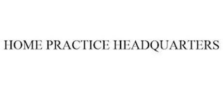 HOME PRACTICE HEADQUARTERS