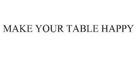 MAKE YOUR TABLE HAPPY