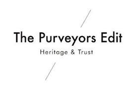 THE PURVEYORS EDIT HERITAGE & TRUST