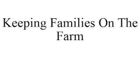 KEEPING FAMILIES ON THE FARM
